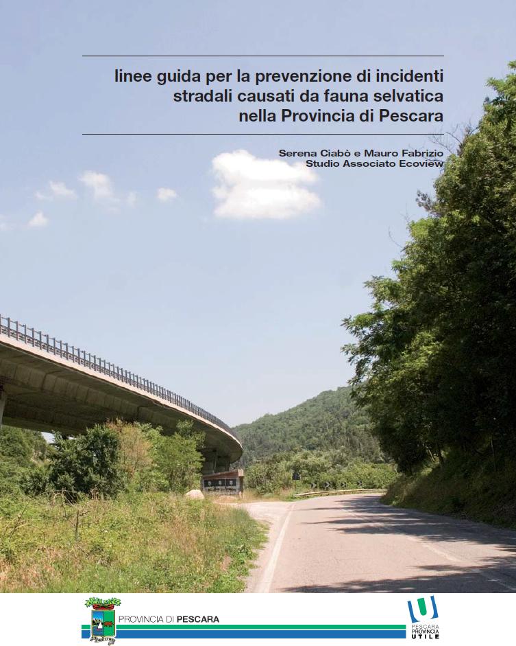 Linee guida per la prevenzione di incidenti stradali causati da fauna selvatica nella Provincia di Pescara. Provincia di Pescara