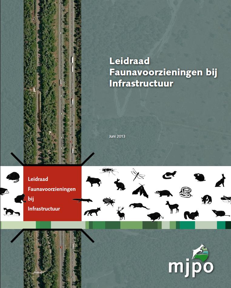 Leidraad Faunavoorzieningen bij Infrastructuur. Rijkswaterstaat