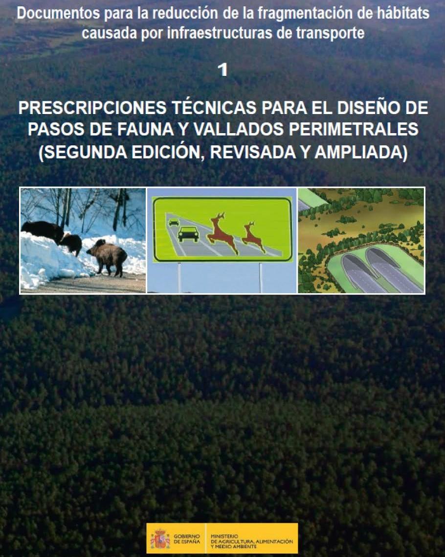 Prescripciones técnicas para el diseño de pasos de fauna y vallados perimetrales (Segunda edición, revisada y ampliada). Ministerio de Agricultura, Alimentación y Medio Ambiente