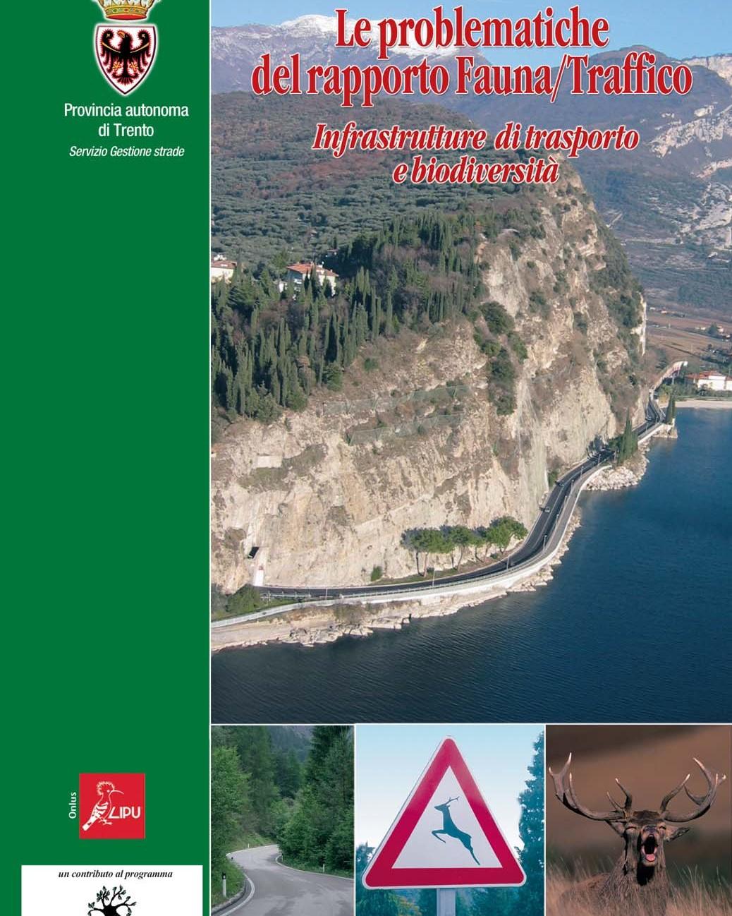 Le problematiche del rapport Fauna/Traffico. Provicia autonoma di Trento