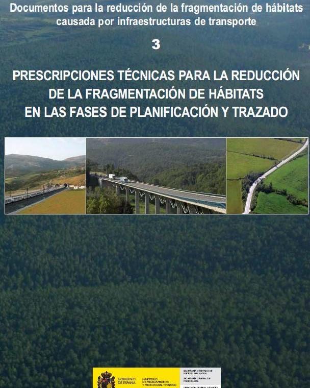 Prescripciones técnicas para la reducción de la fragmentación de hábitats en las fases de planificación y trazado. Ministerio de Agricultura, Alimentación y Medio ambiente