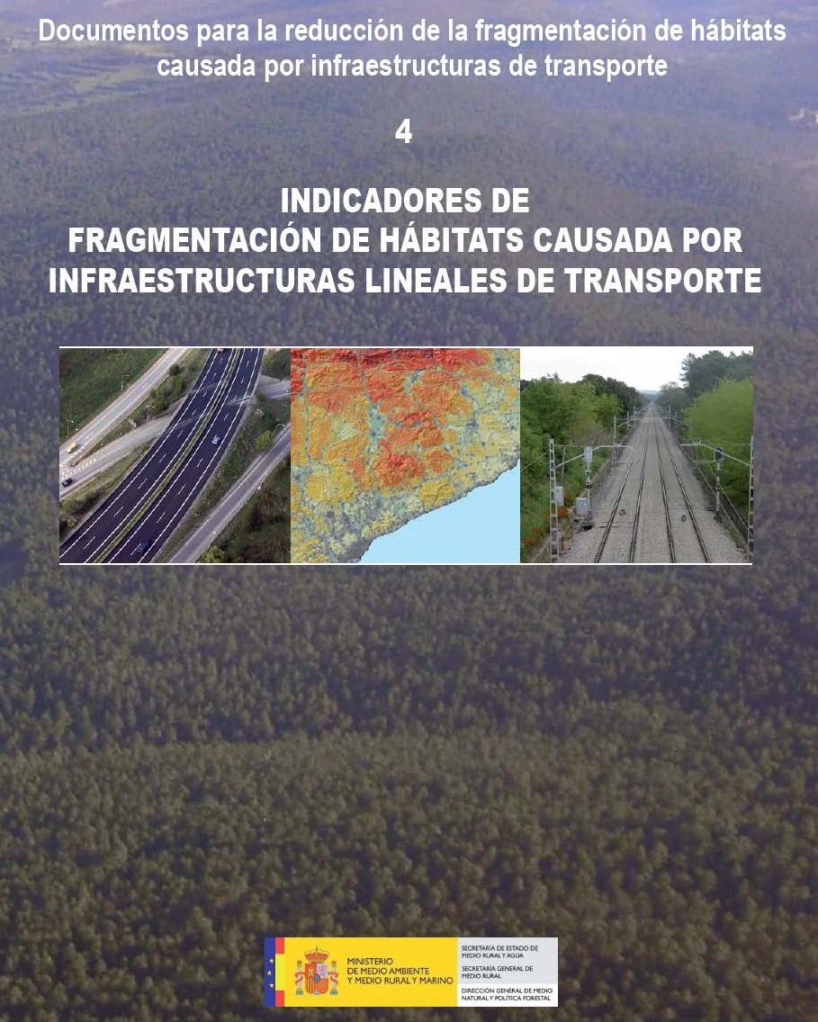 Indicadores de fragmentación de hábitats causada por infraestructuras lineales de transporte. Ministerio de Agricultura, Alimentación y Medio ambiente