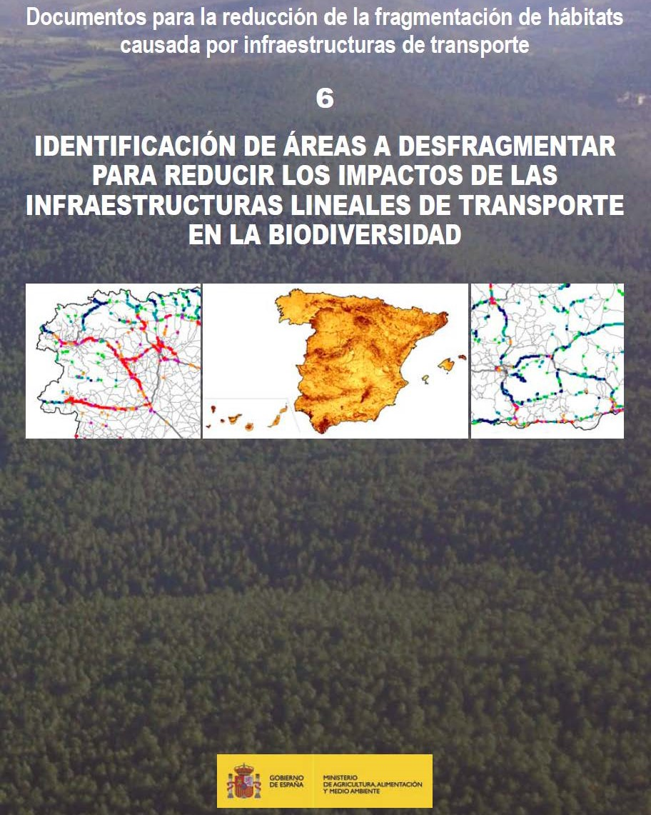 Identificación de áreas a desfragmentar para reducir los impactos de las infraestructuras lineales de transporte en la biodiversidad. Ministerio de Agricultura, Alimentación y Medio ambiente