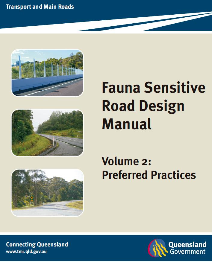 Fauna Sensitive Road Design Manual. Queensland government