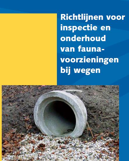 Richtlijnen voor inspectie en onderhoud van faunavoorzieningen bij wegen. Rijkswaterstaat