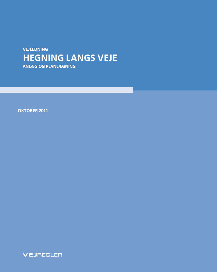 Hegning langs veje. The Danish Road Directorate