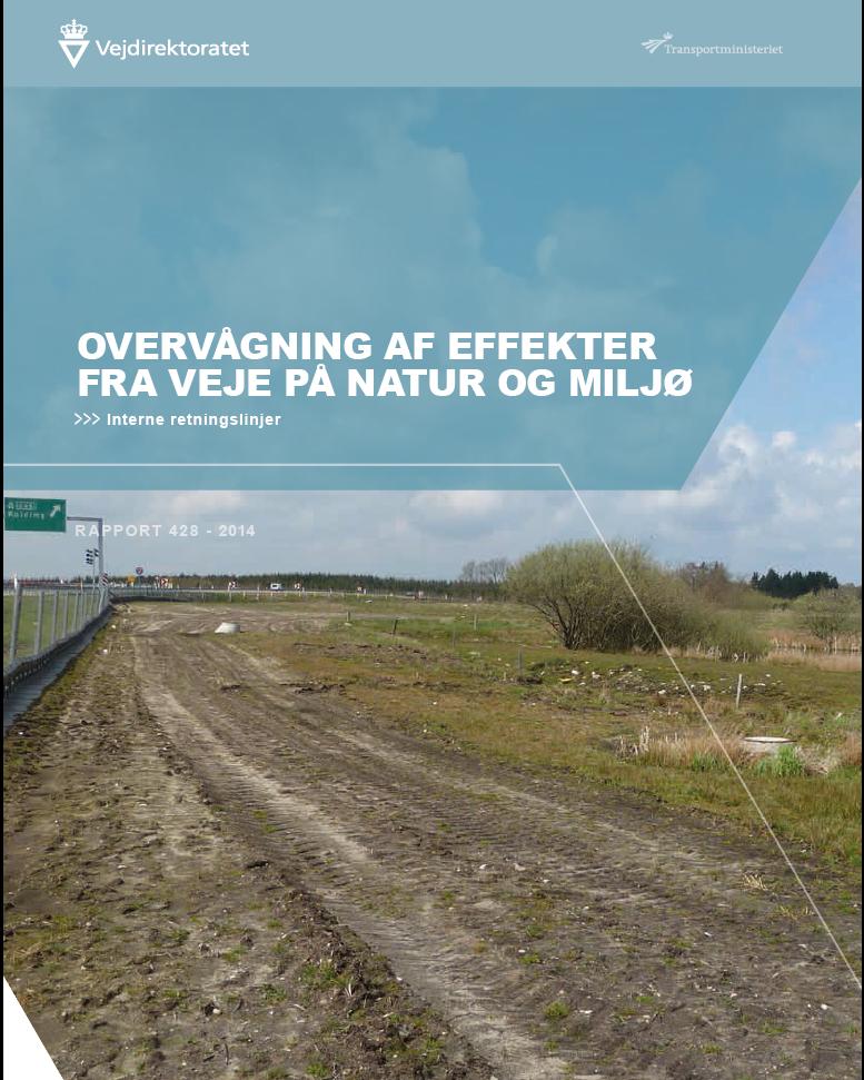 Overvågning af effekter fra veje på natur og miljø. The Danish Road Directorate