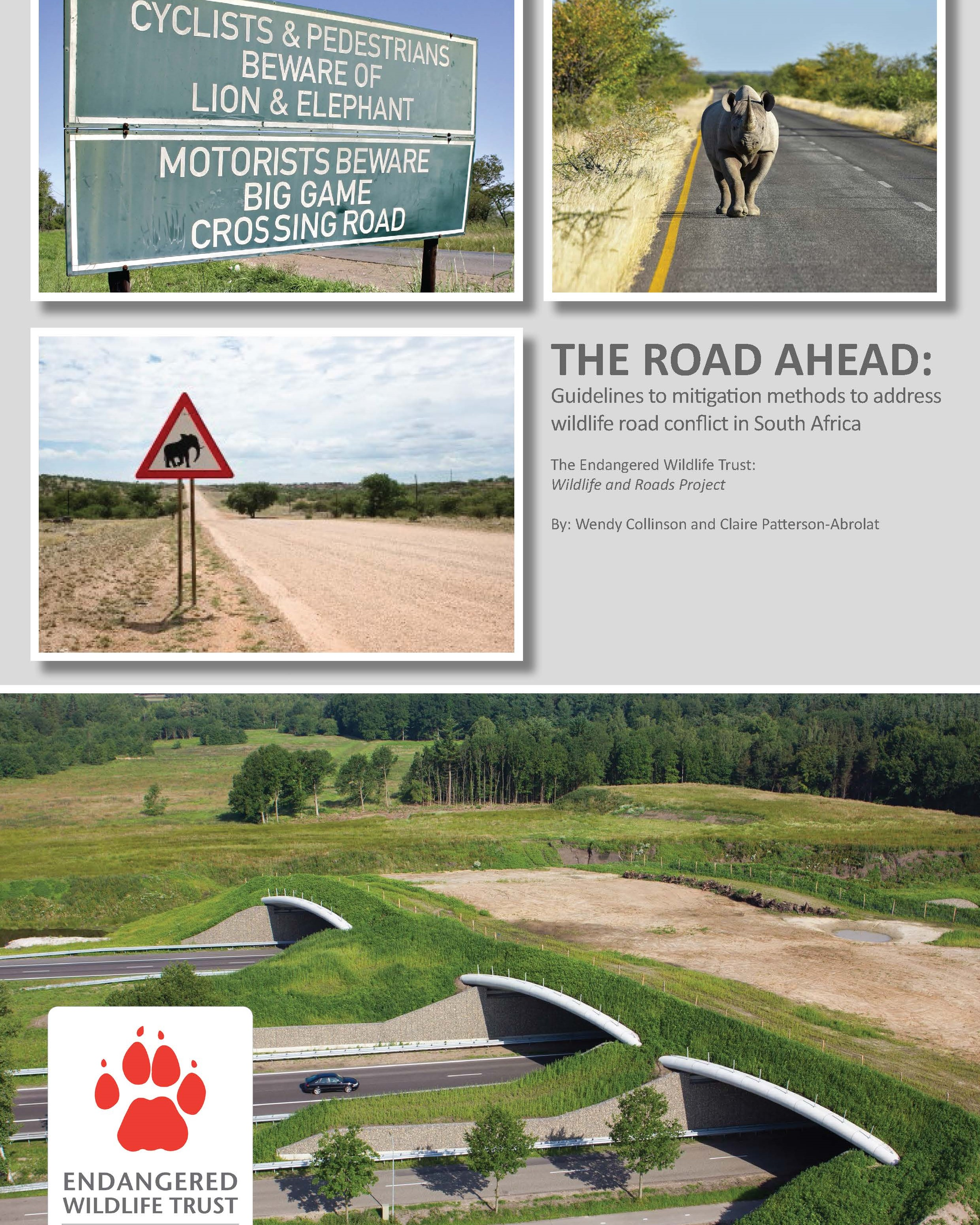 The Road Ahead: Guidelines to mitigation methods to address wildlife road conflict in South Africa. The Endangered Wildlife Trust