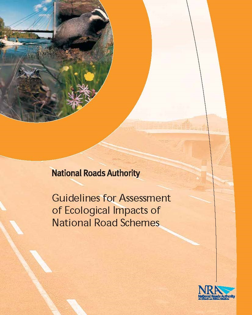 Guidelines for Assessment of Ecological Impacts of National Roads Schemes. National Roads Authority (NRA)