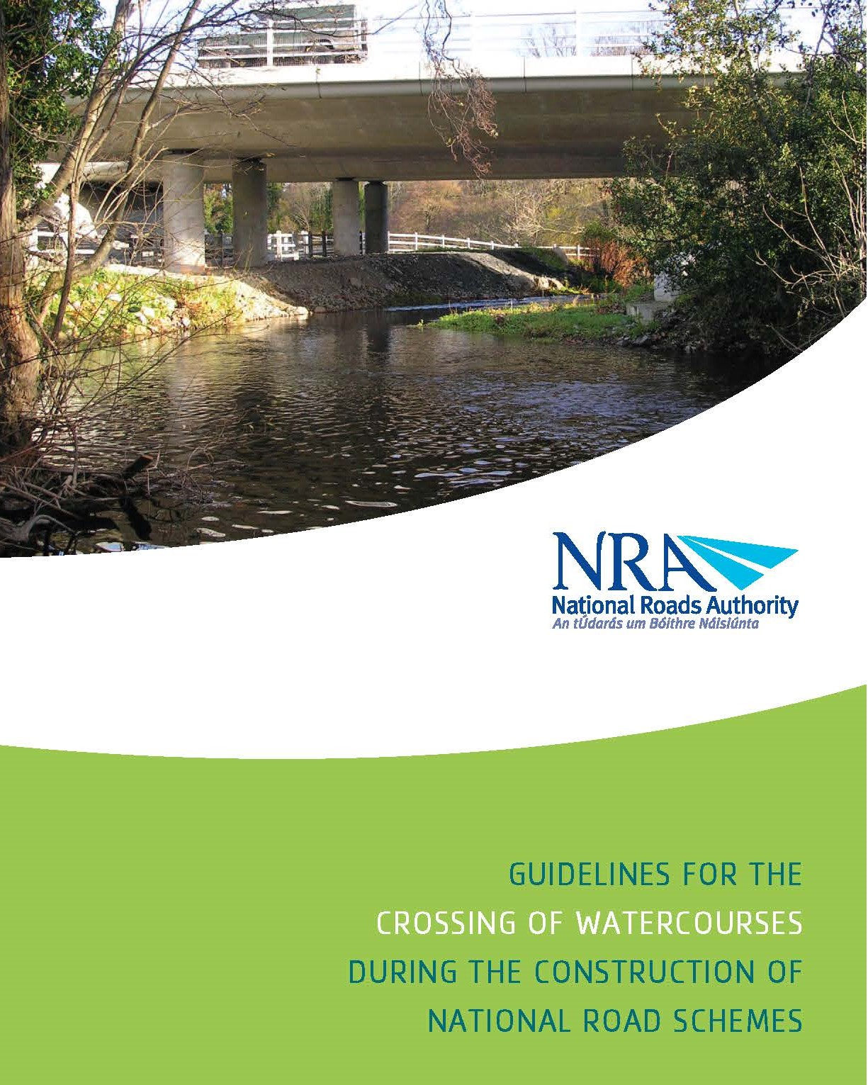 Guidelines for the Crossing of Watercourses during the construction of National Road Schemes. National Roads Authority (NRA)