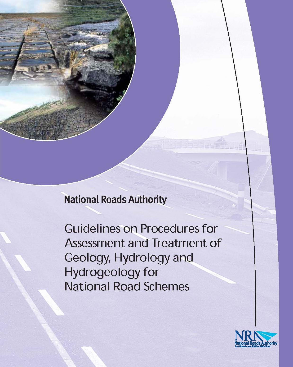 Guidelines on Procedures for Assessment and Treatment of Geology, Hydrology and Hydrogeology for National Road Schemes. National Roads Authority (NRA)